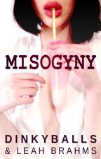 Misogyny by Dinkyballs