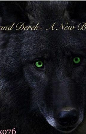 Chloe and Derek- A New Beginning by jessica_xoxo76