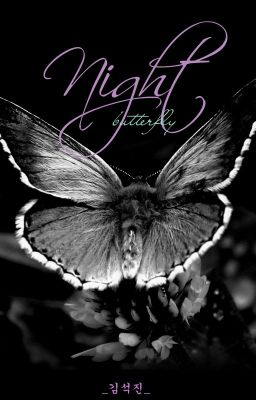 Đọc truyện [TaeJin] Night butterfly - Bướm đêm