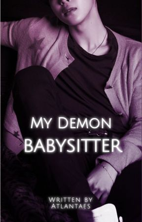 My Demon Babysitter ✔️ by Atlantaes