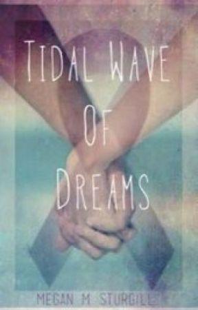Tidal Waves Of Dreams by MeganMSturgill