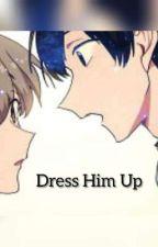 Dress Him Up |TŁUMACZENIE| by CherryJake