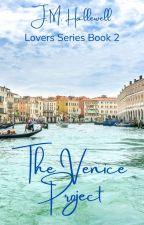 Lovers Series Bonus Book: The Venice Project by undertherador