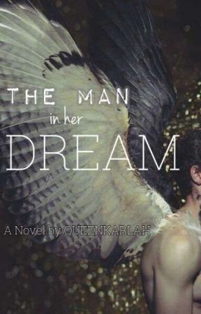 The Man In Her Dream by QueenKarlah