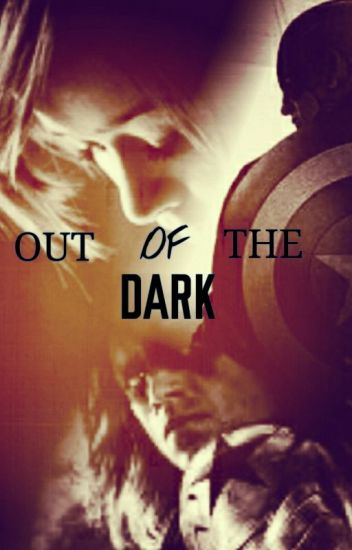 Out of The Dark (Captain America Winter Soldier Fanfiction)