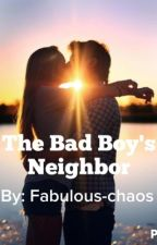 The Bad Boy's Neighbor by Fabulous-chaos