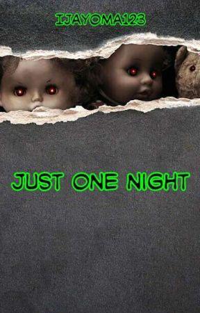 Just One Night  by ijayoma123