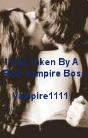 I Got Taken By A Rich Vampire Boss