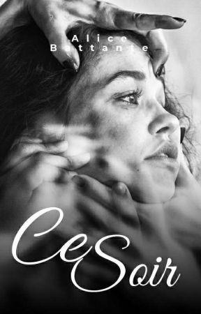 Ce soir by AliceBattante