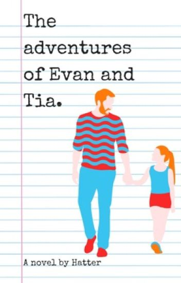 The adventures of Evan and Tia.