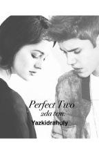 Perfect two  2da temporada by Yazkidrahuly