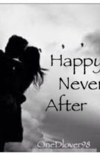 Happy Never After (One Direction Fan Fic) by OneDlover98