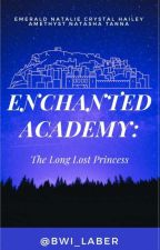 ENCHANTED ACADEMY:the long lost princess by Bwi_laber