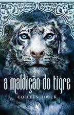 A Maldição Do Tigre #1 by Camilaflorzinha