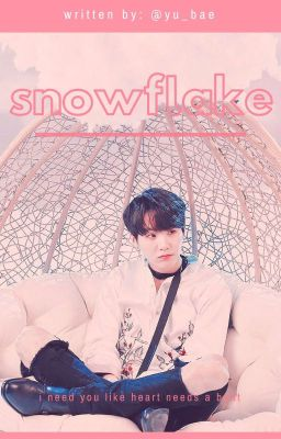 Đọc truyện © snowflake • 윤기 ✔