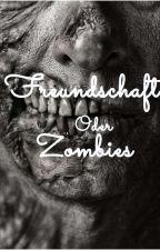 Freundschaft oder Zombies?! by EnjaSowieso