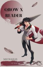 Qrow Branwen X Reader by Michaelis14