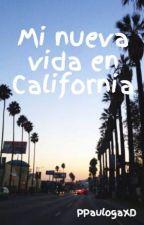 Mi nueva vida en California by PPaulogaXD