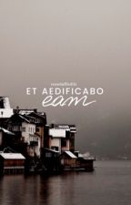 et aedificabo eam by rosedaffodils