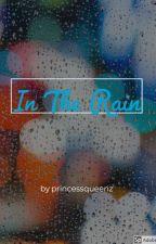 In The Rain by PrincessQueenZ