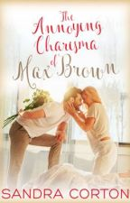 The annoying charisma of Max Brown by SandraCorton