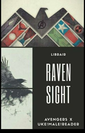 Raven Sight ( Avengers guys x Uke! Male reader) - - Wattpad