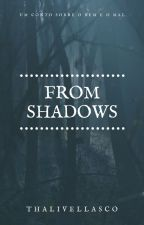 From Shadows by ThaliVellasco