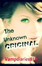 The Unknown Original (Vampire Diaries fan-fic) by 19Dark_Ariel97