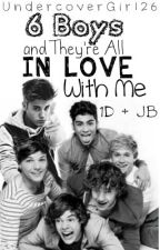 6 Boys and They're All In Love With Me (1D and Justin Bieber Fanfic) *ON HOLD* by UndercoverGirl26
