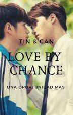 LOVE BY CHANCE Tin & Can (una oportunidad mas) by didierjms