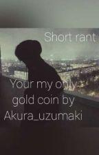 My One And Only Gold Coin By Akura_uzumaki by akura_uzumaki