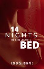 14 Nights In Emeliano's Bed #Wattys2019 by Emelradine