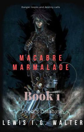 1. Macabre Marmalade (COMPLETED; EDITING) by Snirion