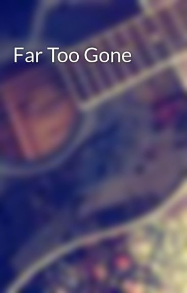 Far Too Gone by inlovewithfood