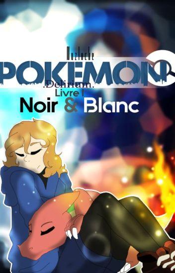 Pokemon Delirium Livre I Noir Blanc 2 0 Queen