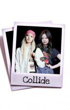 Collide [JENLISA/BLACKPINK] by lisaoppa_