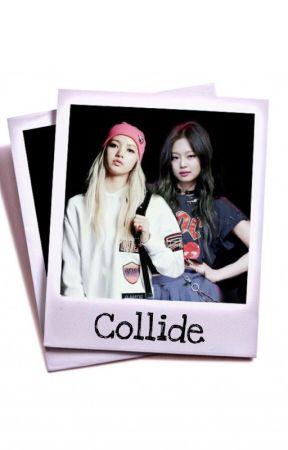 Collide [JENLISA/BLACKPINK] (Hiatus) by lisaoppa_
