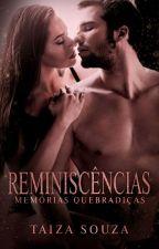 Reminiscências: memórias quebradiças by TaizaSouza
