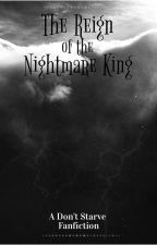 The Reign of the Nightmare King (A Don't Starve fanfic) by multifandom_pastry