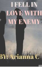 I fell in love with my enemy by AriannaDenise