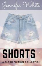 Shorts: A Collection of Short Fiction by JenniferWarrenWhite