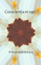 Conscientia et ego by PrimordialDiDraco