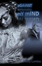 Against My Mind by BaileyLawless