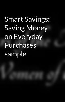 Smart Savings: Saving Money on Everyday Purchases sample