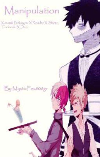 Manipulation [Bakugou Katsuki X Reader X Shoto Todoroki X