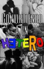 Convirtiendo a un hetero. by DijoLaDelicadaPerra