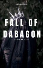 The Fall of Dabagon by sup3rnatura1g33kk