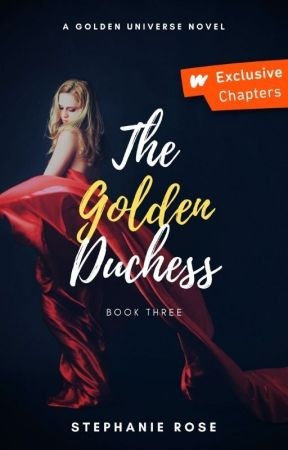 The Golden Duchess (#3 in the GOLDEN series) ✔ by StephRose1201