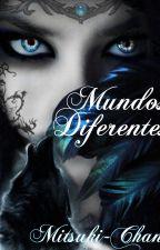 Mundos Diferentes by DianaHernandezRojo