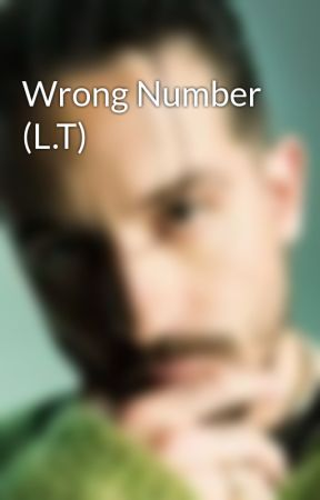 Wrong Number (L.T) by xZombieAnatomyx